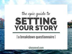 Setting Breakdown Questionnaire | She's Novel