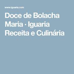 Doce de Bolacha Maria · Iguaria Receita e Culinária