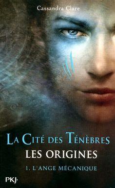La Cité des Ténèbres: Les origines - T1 L'ange mécanique de Cassandra Clare