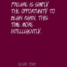 Henry Ford Failure is simply the opportunity to Quote