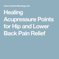 Healing Acupressure Points for Hip and Lower Back Pain Relief