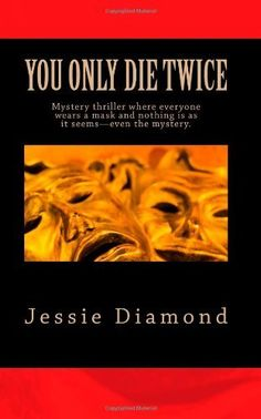 You Only Die Twice: Only one thing scares FBI Agent Andy Knight more than not catching a serial killer - becoming one, just like her father. by Jessie J. Diamond. $14.99. Publication: June 27, 2012. Publisher: CreateSpace (June 27, 2012)