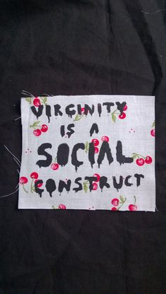 Virginity Is A Social Construct Patch 4 x 4.5 inches. $4.00, via Etsy.