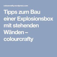 Tipps zum Bau einer Explosionsbox mit stehenden Wänden – colourcrafty