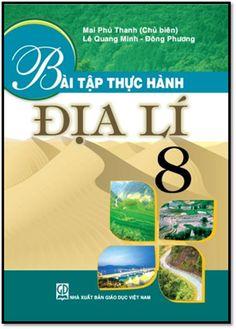 Bài Tập Thực Hành Địa Lý 8 (NXB Giáo Dục 2010) - Mai Phú Thanh, 133 Trang | Sách Việt Nam