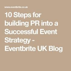 10 Steps for building PR into a Successful Event Strategy - Eventbrite UK Blog