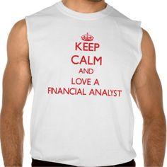 Keep Calm and Love a Financial Analyst Sleeveless T-shirt Tank Tops