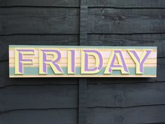 Hand Painted 'FRIDAY' Wooden Sign, Pastel Colours, Chunky Plywood Sign. Kitchen Decor  #friday #fridayfeeling #woodensign #handpainted Seaside Art, Beach Art, Wooden Letters, Wooden Signs, Pastel Colors, Colours, Driftwood Frame, Paint Storage, Wooden Storage Boxes