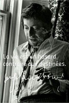 La vie est un hasard contraire aux destinées. Serge Gainsbourg. © Laurent Roman