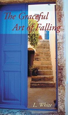 The Graceful Art of Falling by L. White, http://www.amazon.com/dp/B00O2OB3R4/ref=cm_sw_r_pi_dp_Egcoub1G0FA39
