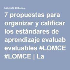 7 propuestas para organizar y calificar los estándares de aprendizaje evaluables #LOMCE   La brújula del tiempo