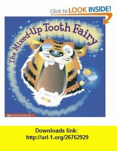 The Mixed-up Tooth Fairy (9780439356091) Keith Faulkner, Jonathan Lambert , ISBN-10: 0439356091  , ISBN-13: 978-0439356091 ,  , tutorials , pdf , ebook , torrent , downloads , rapidshare , filesonic , hotfile , megaupload , fileserve