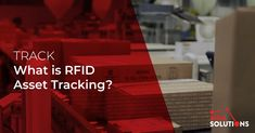RFID Asset Tracking System – Track and Manage Assets Across Locations