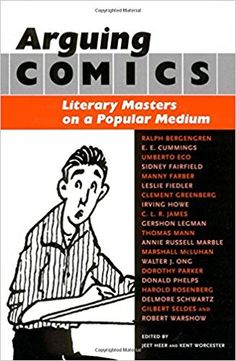 Amazon.com: Arguing Comics: Literary Masters on a Popular Medium (Studies in Popular Culture (Paperback)) (9781578066872): Jeet Heer, Kent Worcester: Books