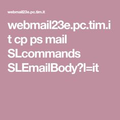 webmail23e.pc.tim.it cp ps mail SLcommands SLEmailBody?l=it