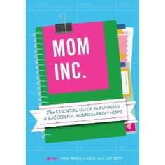 Mom, Inc.: The Essential Guide to Running a Successful Business Close to Home (Paperback)  http://www.amazon.com/dp/1452101213/?tag=goandtalk-20  1452101213