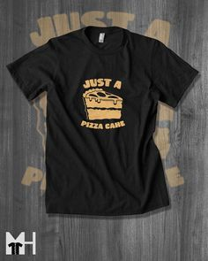 Hey, I found this really awesome Etsy listing at https://www.etsy.com/listing/239124120/gift-for-him-pizza-cake-t-shirt-funny