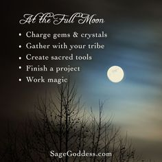 At the Full Moon... charge gems and crystals, gather with your tribe, created sacred tools, finish a project, work magic. #Luna #MoonMagic #metaphysical #FullMoon #SageGoddess