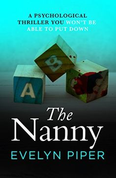 The Nanny: A psychological thriller you won't be able to put down by Evelyn Piper, http://www.amazon.co.uk/dp/B01EWKFQXE/ref=cm_sw_r_pi_dp_x_Dcdqzb2Y6MP71