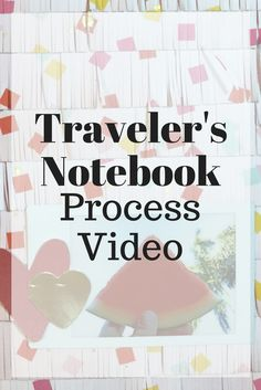 Process video scrapbooking in my traveler's notebook
