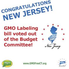 Congratulations to New Jersey!!!  Their GMO labeling bill was voted out of the budget committee today!