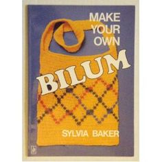 In 1985 my mother, Sylvia Baker, self published a book she had written and illustrated about the technique for making bilums...a type of net bag made by the people of Papua New Guinea. She had...