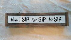 When I SIP you SIP we SIP.