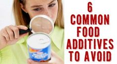 6 Common Food Additives You Should Avoid