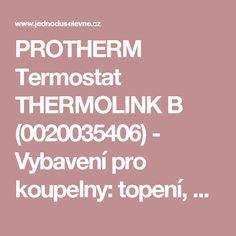 PROTHERM Termostat THERMOLINK  B (0020035406) - Vybavení pro koupelny: topení, bojlery, kotle, radiátory, čerpadla, vany : JednodušeLevně.cz Vany