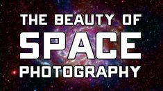 The Beauty of Space Photography by PBS Arts: Off Book