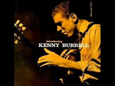 Kenny Burrell Quartet - Weaver of Dream (1956) Personnel: Kenny Burrell (guitar), Tommy Flanagan (piano), Paul Chambers (bass), Kenny Clarke (drums) from the album 'INTRODUCING KENNY BURRELL' (Blue Note Records)
