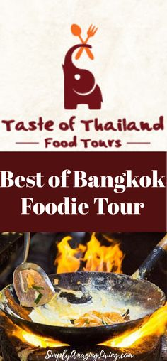 Bangkok has several Food Tours to choose from, but Taste of Thaland's Foodie Tour is the best!  #bangkok #bangkokthailand #foodietour #bangkokfoodietour #tasteofthailand #thaifood #foodtour #SimplyAmazingLiving