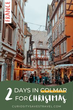 Explore the best Christmas markets in Europe with this Colmar Christmas market guide. Spend two magical days in Colmar visiting all 6 Christmas markets. Then take the Christmas market shuttle to visit the Riquewihr, Ribeauvillé, and Kaysersberg Christmas markets. #christmasmarket #colmar #alsace #france #christmas via @curiositysaves