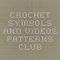 crochet symbols and videos Patterns Clubhttp://gosyo.shop.multilingualcart.com/free1.php