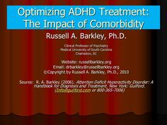 Dr. Russell A Barkley Optimizing ADHD Treatment: The Impact of Comorbidity