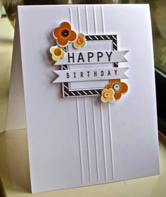 Like the embossed lines. Happy Birthday by hskelly - Cards and Paper Crafts at Splitcoaststampers