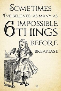 Alice in Wonderland Quote - Six Impossible Things - Lewis Carroll - 0111 by…