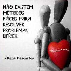 René Descartes American, Ethnic Recipes, Quotes, Portuguese Quotes, Wisdom, Stuff Stuff, Amor, Problem Solving, Quotations