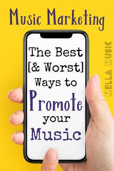 Music Marketing: The Best [and Worst] Ways to Promote Your Music