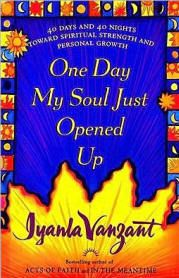 One Day My Soul Just Opened Up by Iyanla Vanzant...inspirational story of how she overcame adversity.