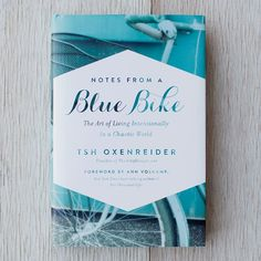 Notes from a Blue Bike by @Tiffany Hegarty Oxenreider - a Recommended Read