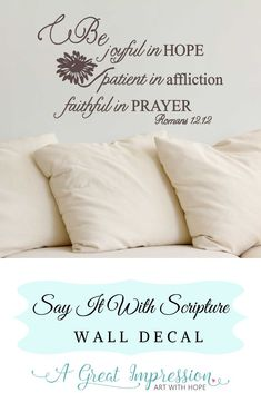 Be Joyful in Hope bible verse ♥ This Romans 12:12 decal of Inspirational words of Truth will add beauty to your home decor • You're going to love how the decal will look like it's been painted onto your wall. Plus, installing is as easy as 1-2-3! • Comes in multiple sizes and a variety of color options to choose from. #romans1212 #bejoyfulinhope Wall, Scripture Wall Decal, Scripture Decor, Inspiration, Church Wall Decor, Adhesive Vinyl, Textured Walls, Church Walls, Home Wall Decor