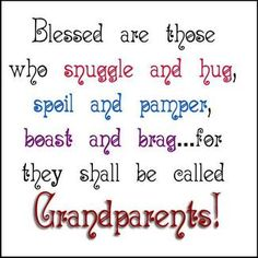 Blessed are those who snuggle and hug.for they shall be called Grandparents! Grandkids Quotes, Grandparents Day Crafts, Grandparent Gifts, Grandparents Rights, Grandma Quotes, Blessed Are Those, Grandma And Grandpa, Grandmother Poem, Grandpa Gifts