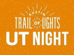 Austin Trail of Lights: December 16 (Tuesday)