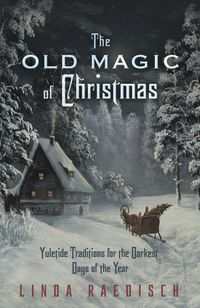 The Old Magic of Christmas: Yuletide Traditions for the Darkest Days of the Year: Linda Raedisch: I love reading this book on Yule night, it's full of ghost stories and faery stories and legends from the winters of old. I Love Books, Good Books, Books To Read, My Books, Cartoon Disney, The Witcher, Christmas Books, Pagan Christmas, Christmas Ideas