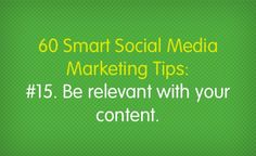 "60 Smart Social Media Marketing Tips -- ""It's time to start utilizing social media marketing in ways that will put a positive spin on your bottom line, customer happiness, customer service capabilities, lead generation, analytics, product development, and much more."""