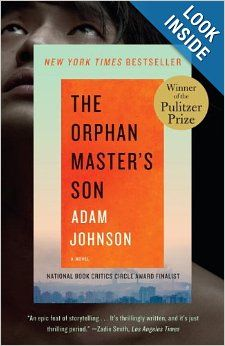 The Orphan Master's Son: A Novel (Pulitzer Prize for Fiction): Adam Johnson: 9780812982626: Amazon.com: Books