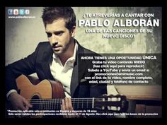 Pablo Alboran Playback Miedo (¿Quieres cantar con Pablo Alborán?) 6 al 13 de Agosto