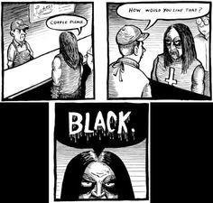 Black metal coffee order.
