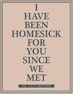 """I have been homesick for you since we met"" #lovequotes"